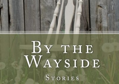 """By the Wayside"" by Anne Leigh Parrish"