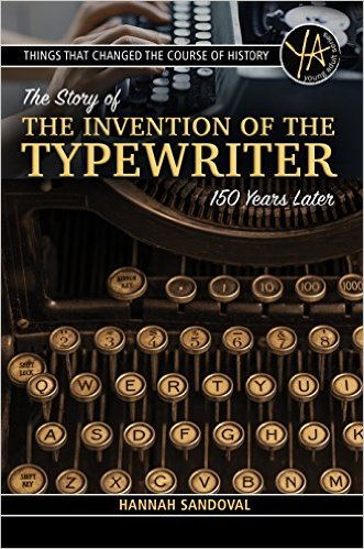 Things That Changed the Course of History: The Invention of the Typewriter 150 Years Later