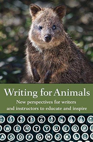 Writing For Animals (Anthology Contribution)